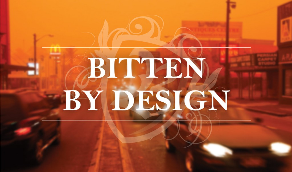 Bitten By Design