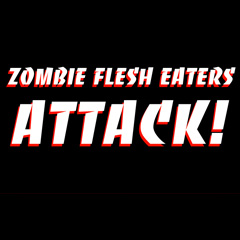 Zombie Flesh Eaters Attack