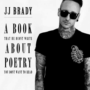 JJ Brady – A Book About Poetry