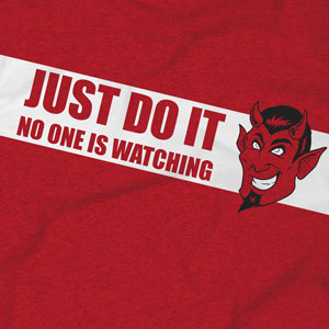 Just do it – no one is watching! T-shirt design